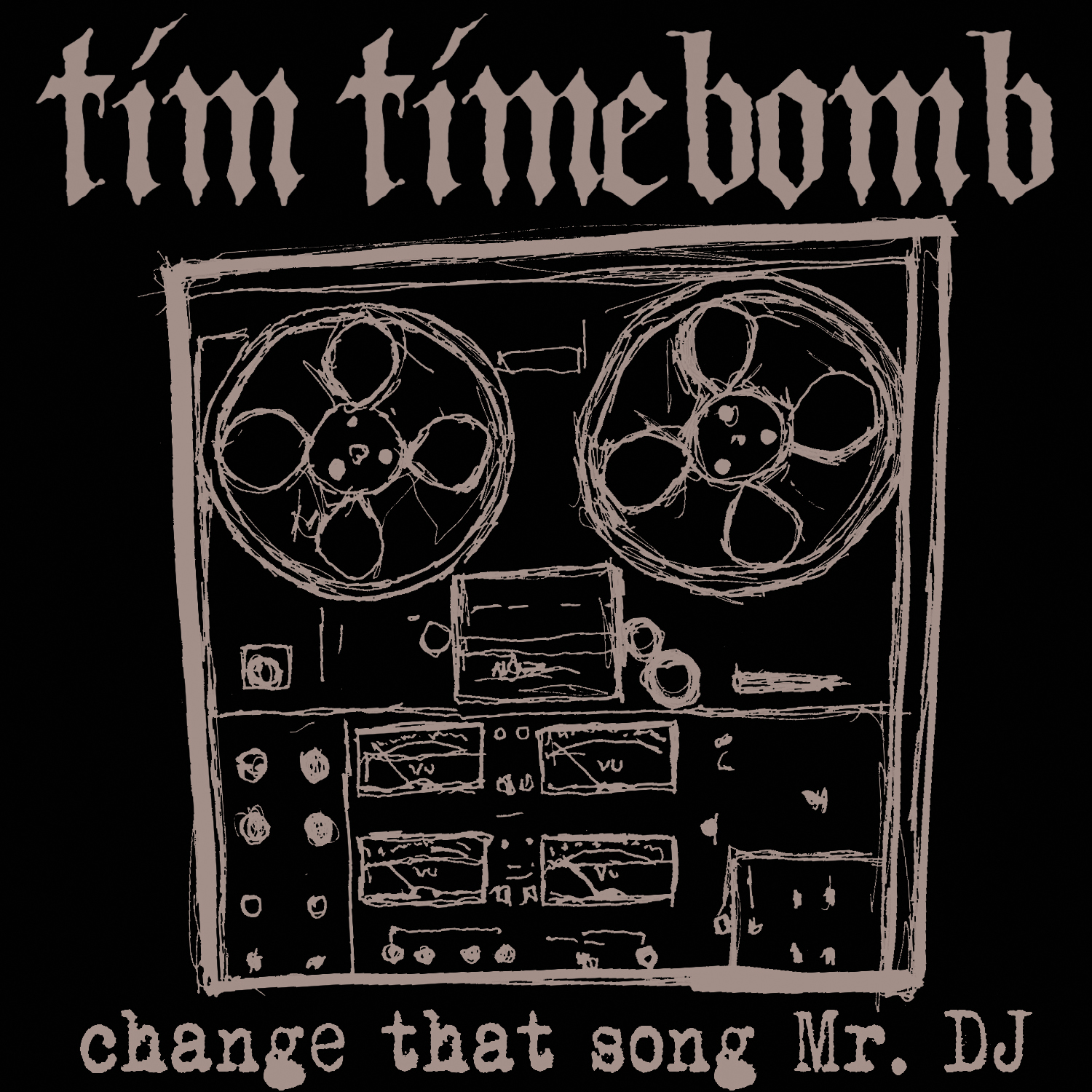 Tim Timebomb And Friends Change That Song Mr Dj
