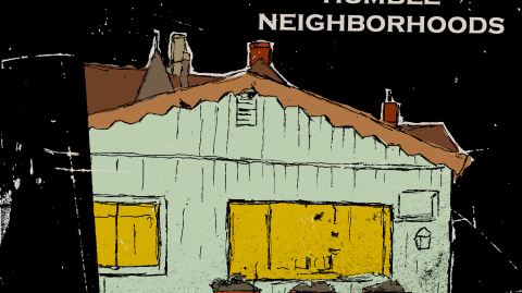 **HUMBLE NEIGHBORHOODS