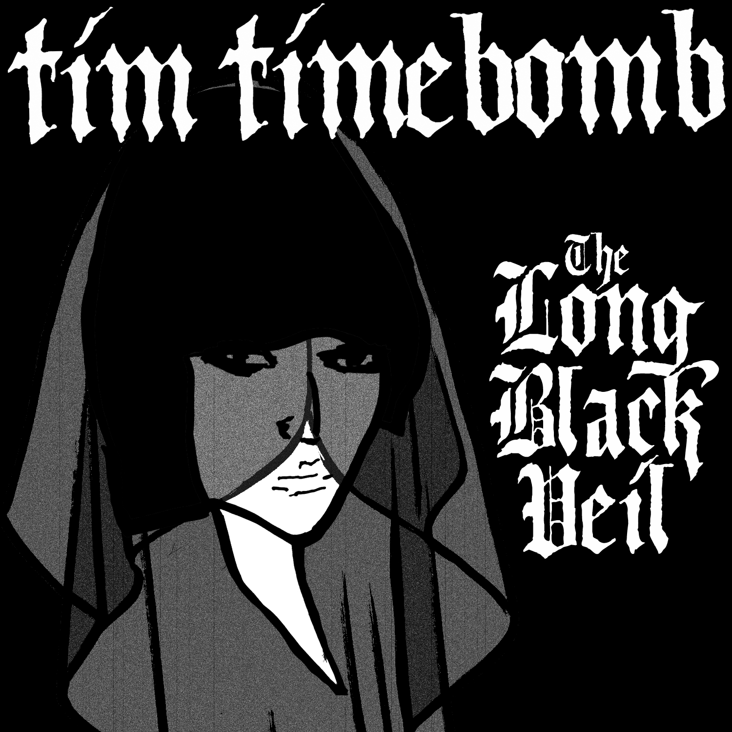 Tim timebomb and friends the long black veil